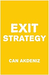 Exit Strategy: The Art of Getting Out Smartly (English Edition)