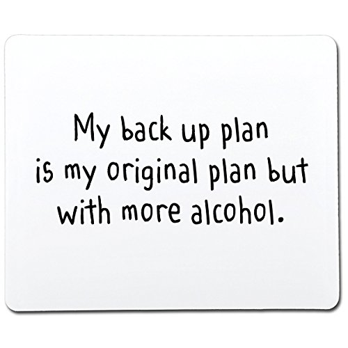 Feelin Good Tees My Backup Plan is My Original Plan with More Alcohol Funny Gag Gift Co-Worker Gift Novelty Mouse Pad Computer Accessory