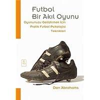 Futbol Bir Akıl Oyunu: Oyununuzu geliştirmek için pratik futbol psikolojisi teknikleri