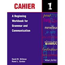 Cahier 1: A Beginning Workbook for Grammar and Communication