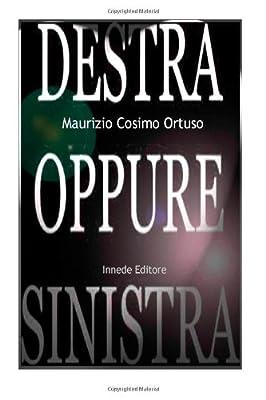 DESTRA oppure SINISTRA (MIEI LIBRI) (Italian Edition)