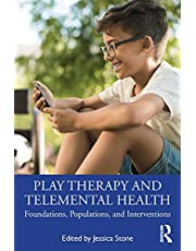 Play Therapy and Telemental Health: Foundations, Populations, and Interventions