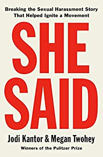 Book Cover: She Said: Breaking the Sexual Harassment Story That Helped Ignite a Movement