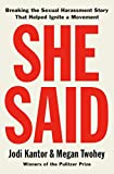 She Said: Breaking the Sexual Harassment Story That Helped Ignite a Movement: more info
