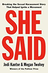 From the Pulitzer Prize-winning reporters who broke the news of Harvey Weinstein's sexual harassment and abuse for the New York Times, Jodi Kantor and Megan Twohey, the thrilling untold story of their investigation and its consequences for th...