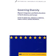 Governing Diversity: Migrant Integration And Multiculturalism