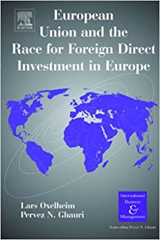 European Union and the Race for Foreign Direct Investment in Europe (International Business and Management)