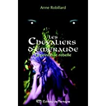 Les chevaliers d'emeraude, tome 4: La princesse rebelle