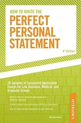 [(How to Write the Perfect Personal Statement: Write Powerful Essays for Law, Business, Medical, or Graduate School Application)] [Author: Mark Allen Stewart] published on (September, 2009)