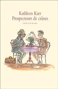 vignette de 'Prospecteurs de crânes (Kathleen Karr)'