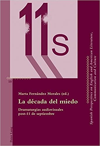 La década del miedo: Dramaturgias audiovisuales post-11 de septiembre (Critical Perspectives on English and American Literature, Communication and Culture) (Spanish Edition)