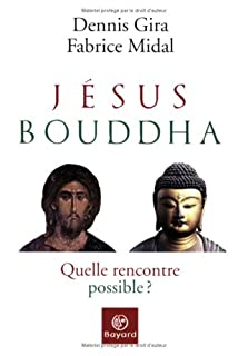 Jésus, Bouddha  : quelle rencontre possible ?, Gira, Dennis