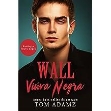 Wall, Viúva Negra: (Duologia Viúva Negra Livro 2) (Portuguese Edition)