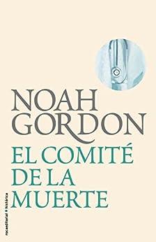 El comité de la muerte (BIBLIOTECA NOAH GORDON) (Spanish Edition) by [Gordon, Noah]