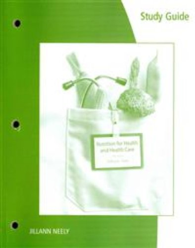 Study Guide for Whitney/Debruyne/Pinna/Rolfes' Nutrition for Health and Healthcare, 5th by Brooks Cole