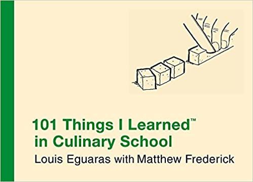 amazon 101 things i learned tm in culinary school louis