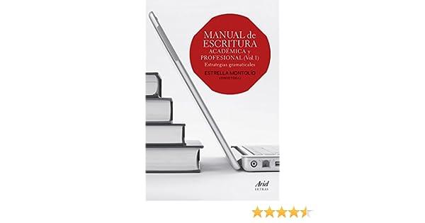 Manual de escritura académica y profesional (Vol. I): Estrategias gramaticales eBook: Estrella Montolío: Amazon.es: Tienda Kindle