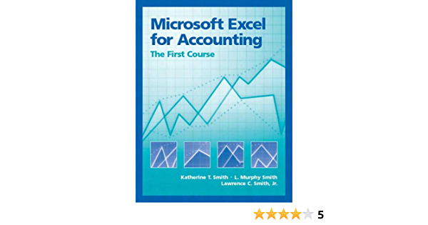 Microsoft Excel For Accounting The First Course Smith Katherine T Smith L Murphy T Smith Lawrence C Smith L Murphy 9780130085511 Amazon Com Books