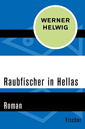 Raubfischer in Hellas: Roman