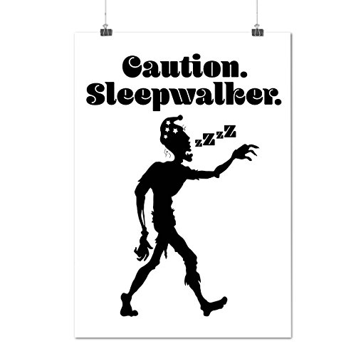 [Caution Sleep Walker Zombie Life Matte/Glossy Poster A2 (17x24 inches)   Wellcoda] (Fantasy Life Angel Costume)