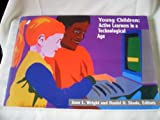 Young Children : Active Learners in a Technological Age, , 0935989633