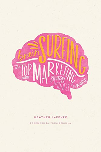 Brain Surfing: The Top Marketing Strategy Minds in the World (Best In Store Marketing)
