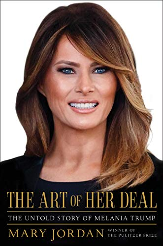 Book Cover: The Art of Her Deal: The Untold Story of Melania Trump
