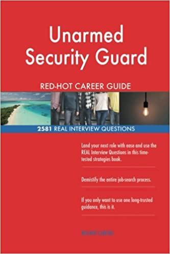 Security Guard Interview Questions | Unarmed Security Guard Red Hot Career Guide 2581 Real Interview