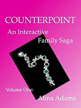 Counterpoint: An Interactive Family Saga - Volume One by [Adams, Alina]
