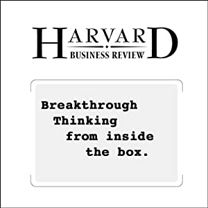 Breakthrough Thinking from Inside the Box (Harvard Business Review) Periodical