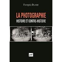 Photographie, histoire et contre-histoire (La)