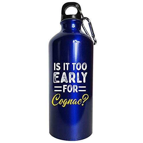 Is It Too Early For Cognac? Drinking - Water Bottle Metallic Blue