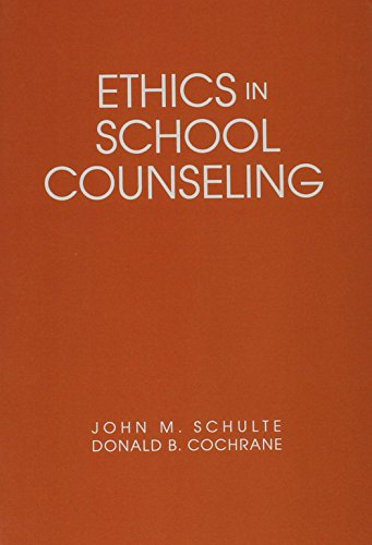 Ethics in School Counseling (Professional Ethics in Education Series)