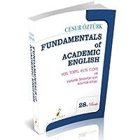 Fundamentals Of Academic English: YDS, TOEFL, IELTS, COPE ve Yeterlik Sınavları İçin Kaynak Kitap