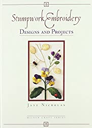 Stumpwork Embroidery Designs and Projects (Milner Craft)