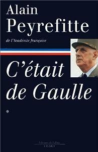 C'était De Gaulle. Tome 1 par Alain Peyrefitte