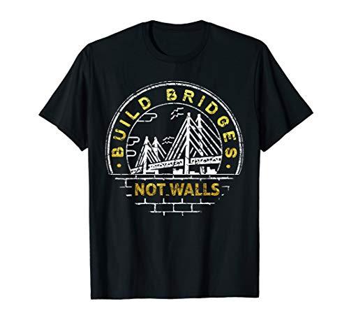Build Bridges Not Walls Tshirt - Pro Immigrant Shirt