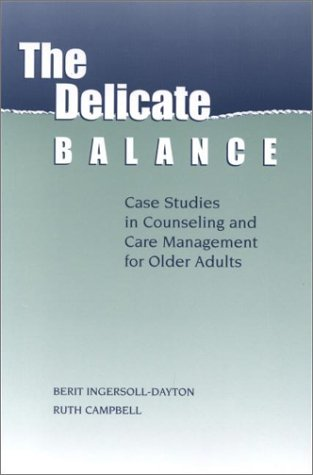 The Delicate Balance: Case Studies in Counseling and Care Management for Older Adults