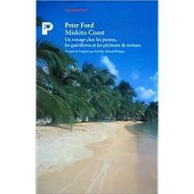 Miskito coast: Un voyage chez pirates, guérilleros et..