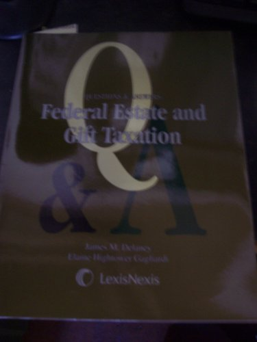 Questions & Answers: Federal Estate and Gift Taxation