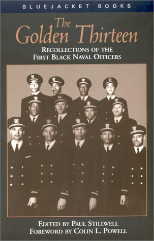 The Golden Thirteen: Recollections of the First Black Naval Officers (Bluejacket Paperback Series)