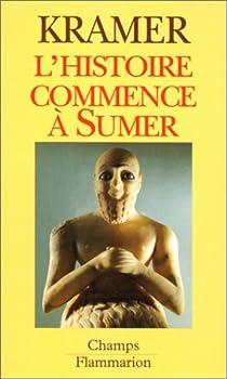 L'histoire commence à Sumer par Kramer