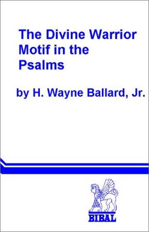 The Divine Warrior Motif in the Psalms. (BIBAL Dissertation)