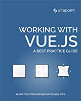 Working with Vue.js Front Cover