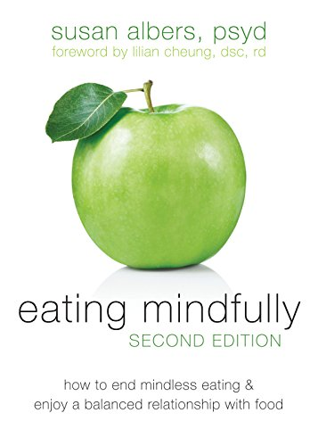 Eating Mindfully: How to End Mindless Eating and