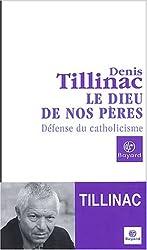 Le Dieu de nos pères : Défense du catholicisme