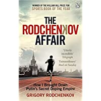 The Rodchenkov Affair: How I Brought Down Russia's Secret Doping Empire - Winner of the William Hill Sports Book of the…