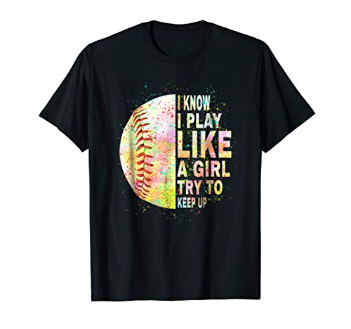 I Know I Play Like A Girl Try To Keep Up Softball Tshirt ()