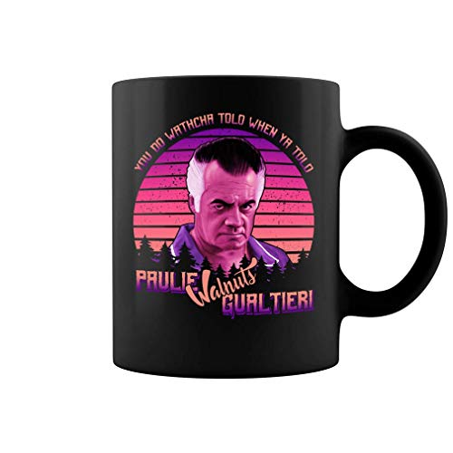 You Do Wathcha Told When Ya Told Paulie Walnuts Purple Coffee Mug - 11Oz Black Gift For Friend Lover Mother Father Husband Wife In Halloween Christmas Birthday Thanksgiving Easter New Year'