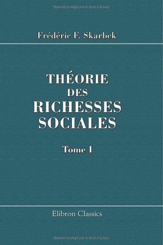 Théorie des richesses sociales: Suivie d'une bibliographie de l'économie politique. Tome 1 (French Edition) PDF